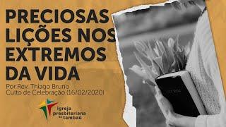 IPTambaú | Preciosas lições nos extremos da vida |  Thiago Bruno | 16/02/2020 | 18h