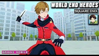 [Android/IOS] World End Heroes (ワヒロ) by Square Enix Gameplay