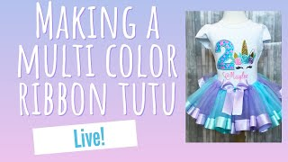 Making a Multi-Colored Ribbon Trim Tutu LIVE!