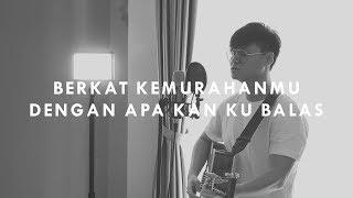 Download #SaatTeduh - Berkat KemurahanMu & Dengan Apa Kan Ku Balas (Yeshua Abraham Cover) Mp3