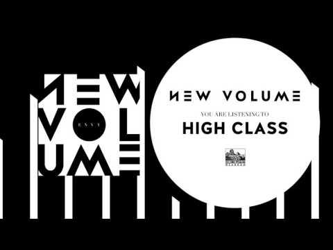 NEW VOLUME - High Class