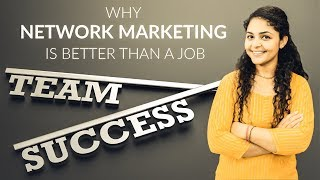 Why Network Marketing Is Better Than A Job | Network Marketing Benefits