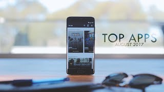 Top Android Apps! (August 2017)