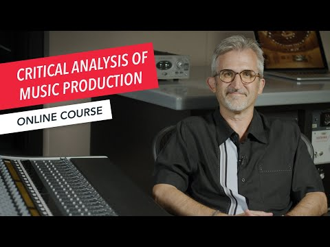 Critical Analysis of Music Production Techniques | Berklee Online | Course Overview | Dan Thompson