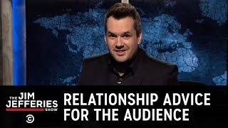 JimBits: Relationship Advice for the Audience - The Jim Jefferies Show