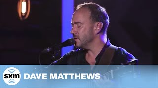 Dave Matthews - quotI39ll Back You Upquot Acoustic LIVE  SiriusXM Garage