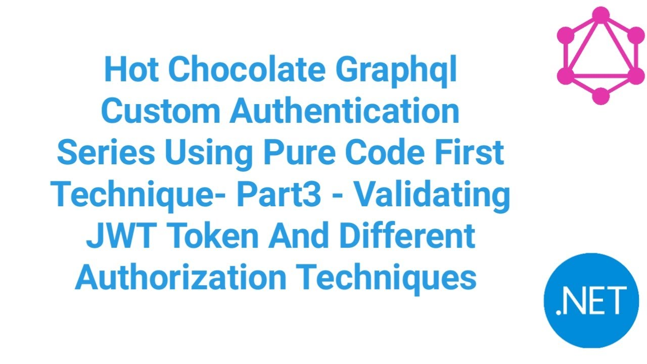 Validating JWT Token & Authorization Types(HC GraphQL  Auth Series Using Pure Code First)