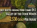 MoP Gold Making w/ Mining/Herb Combo EP.2: 2,530g/hr - Best Routes: Valley of the Four Winds