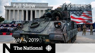 The National for July 4, 2019 — Trump's Fourth, California Earthquake, Climate Report