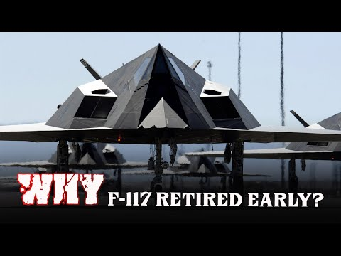 F-117 Nighthawk is a Dream for the Rest of the World, but was still Retired Early - Why?  