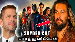 Justice league Snyder Cut Confirmed by Jason Momoa ( Watched Movie ) in Tamil