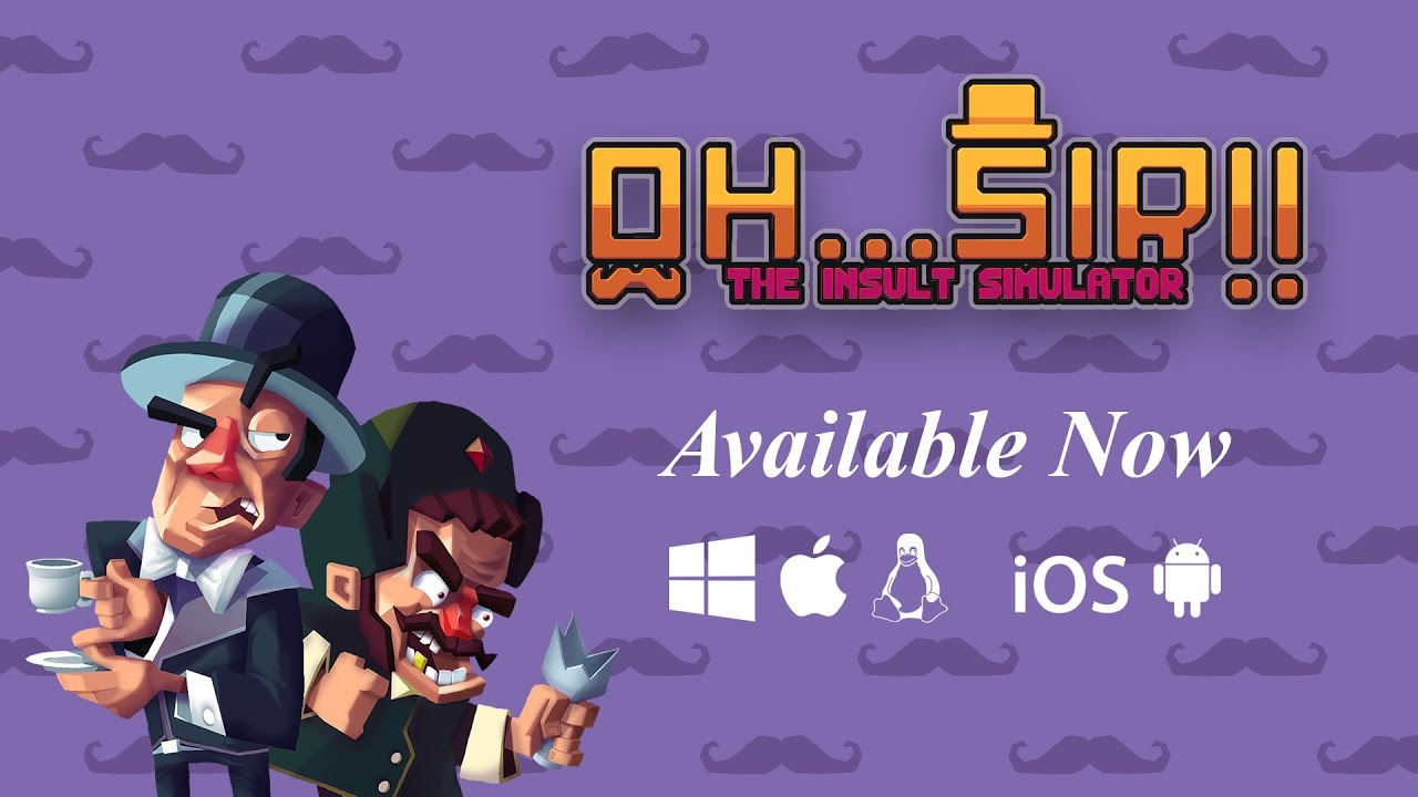 Oh...Sir!! The Insult Simulator - Launch Trailer