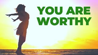 Morning Affirmations You Are Worthy | Start Your Day with Self Love