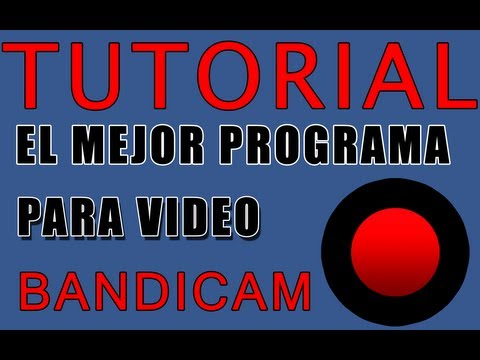 Tutorial - Bandicam el mejor programa para capturar video