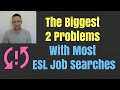 2 BIG Problems With Job Searches for Teaching English Abroad