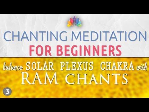 Chanting Meditation for Beginners | Solar Plexus Chakra Balancing & Healing | RAM Chants