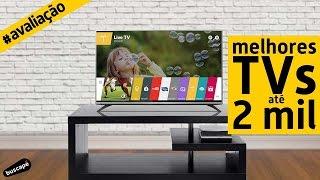Qual é a melhor TV até 2000 Reais