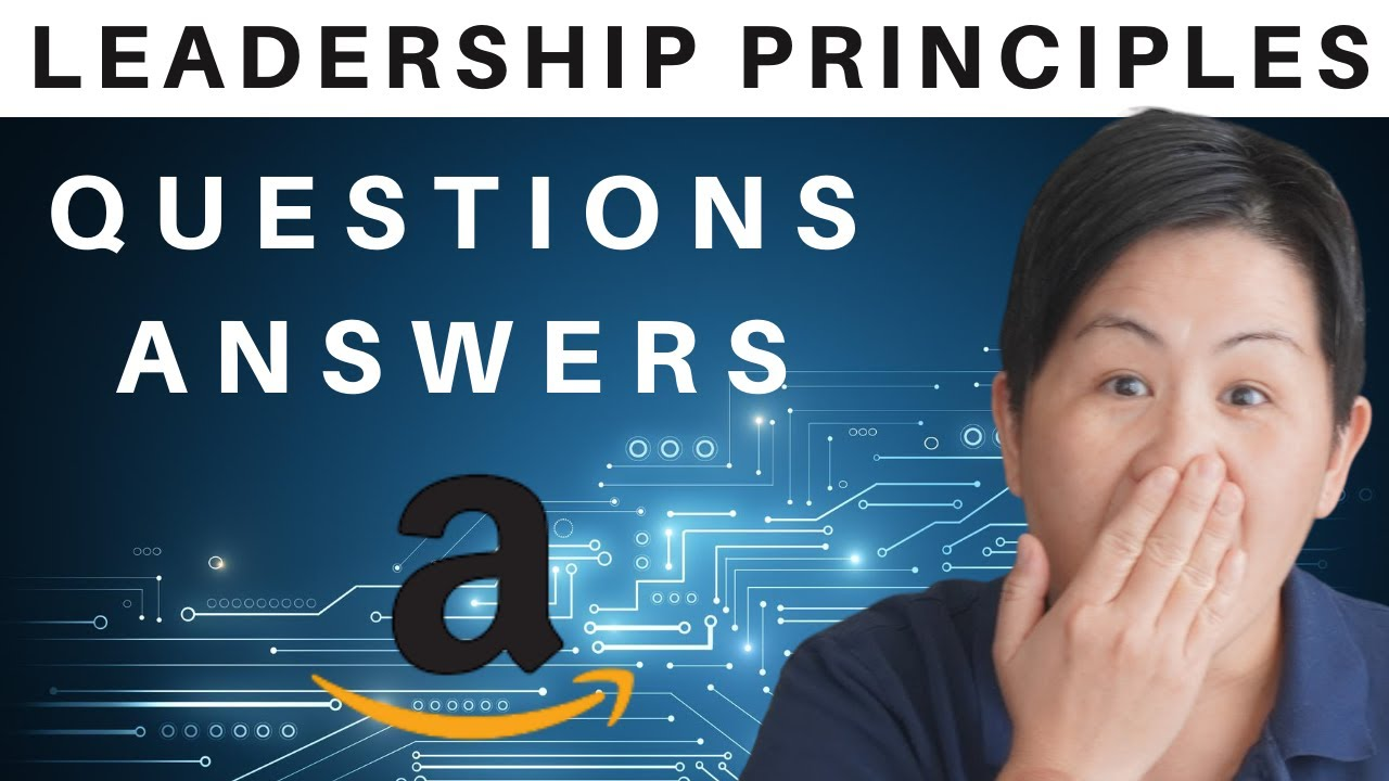 How to answer the AMAZON LEADERSHIP PRINCIPLES interview questions