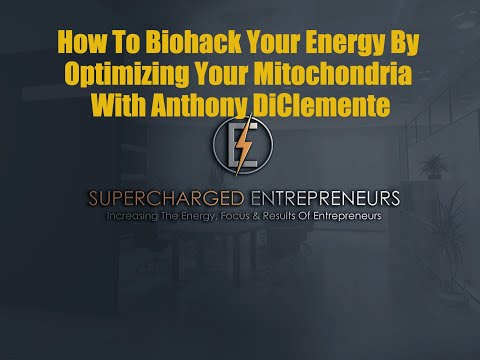 How To Biohack Your Energy By Optimizing Your Mitochondria