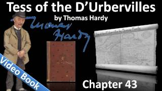 Chapter 43 - Tess of the d'Urbervilles by Thomas Hardy(, 2011-10-05T13:36:51.000Z)