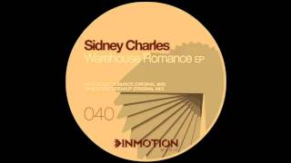 Sidney Charles - Warehouse Romance (Original Mix)