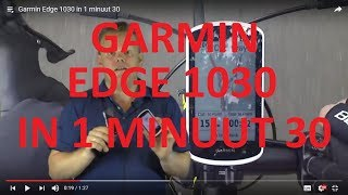 Garmin Edge 1030 in 1 minuut 30
