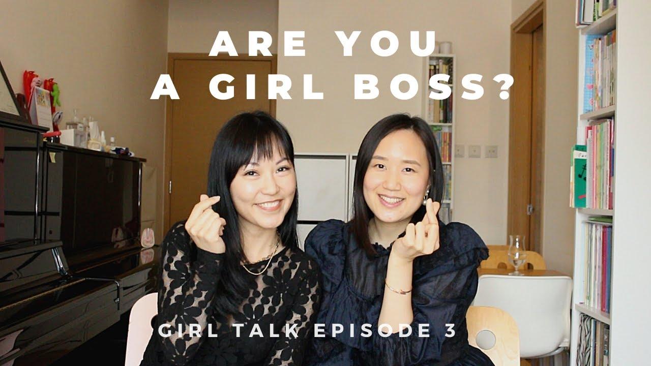 Download [Eng sub] Girl Talk Ep. 3- Are you a girl boss? 你是girl boss嗎? ft. Kate   Misss Karennn