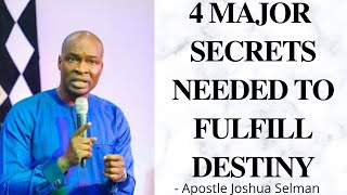 4 things you must know to fulfill Destiny - Apostle Joshua Selman