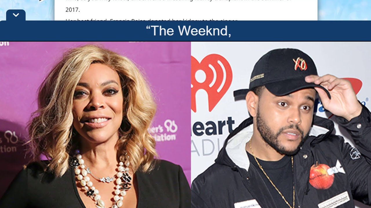 Wendy Williams Slams The Weeknd Over Using Selena Track For Album ...