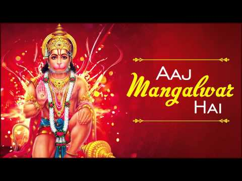 Aaj Mangalwar Hai - Hanuman Aarti - Top Hanuman Bhajans - Jai Shri Hanuman
