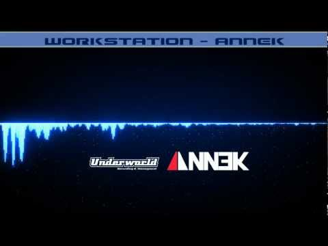 [Electro] Annek - Workstation [HD]