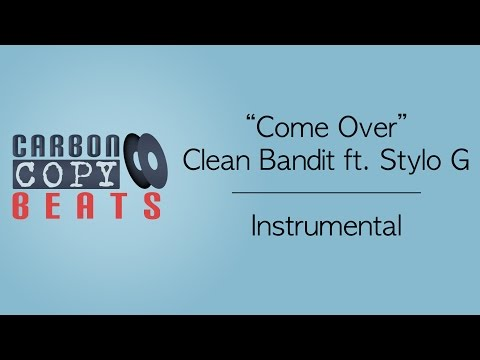 Come Over - Instrumental  / Karaoke (In The Style Of Clean Bandit ft. Stylo G)