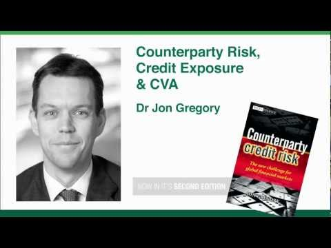 Counterparty Risk, Credit Exposure And CVA - Dr. Jon Gregory