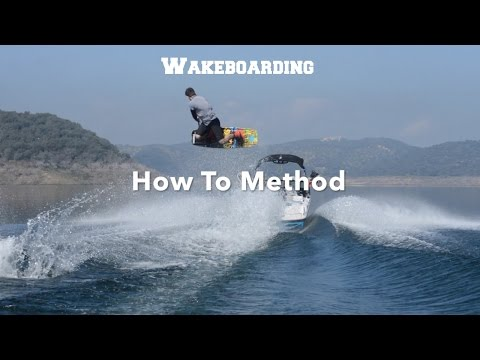 How To Method - Wakeboarding -  Step By Step