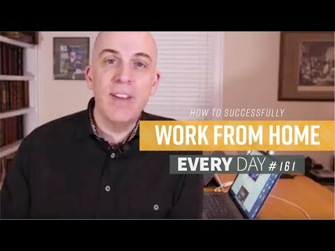 How to Successfully Work from Home – Episode 161