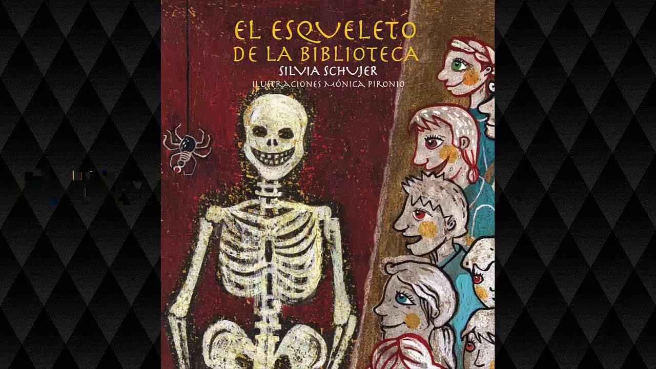 El esqueleto de la biblioteca - Silvia Schujer