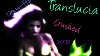 Crushed - Cocteau Twins Cover By Translucia