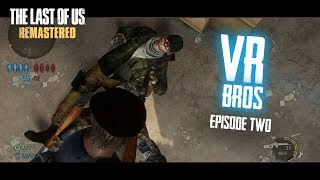 "VR Bros. Ep. 2 ""Burst Rifle Surplus"" ft TLOUstrategist 