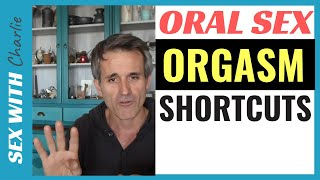 Oral Sex Orgasm Shortcut Tips