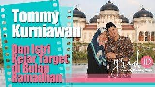 Tommy Kurniawan dan Istri Kejar Target di Bulan Ramadhan