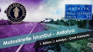 Motosiklet ile Antalya // Antalya - Çıralı Yolu // 1. Bölüm // Honda NT700V Deauville