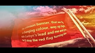 Anthem for Jeremy Corbyn. Stop The Red Flag Turning Blue