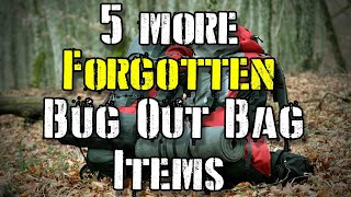 5 More Forgotten Bug Out Bag Items