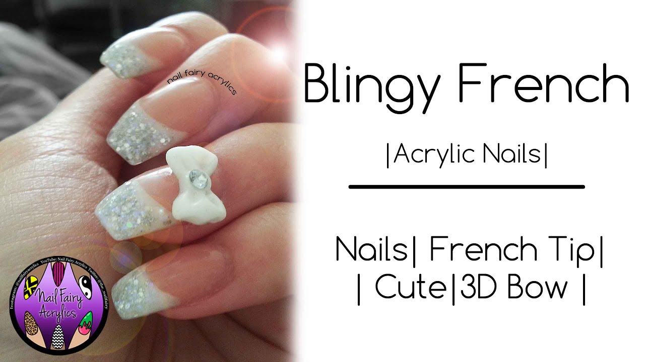 Acrylic Nais | Bling French Tip | Cute Nails | Requested Video - YouTube