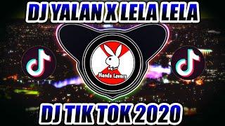 Download lagu DJ YALAN x LELA LELA LAYN TERBARU 2020 🎶 DJ TIKTOK TERBARU 2020