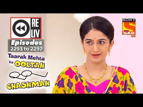 Weekly Reliv   Taarak Mehta Ka Ooltah Chashmah   18th Sep to 22nd Sep 2017   Episode 2293 to 2297