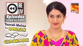 Weekly Reliv | Taarak Mehta Ka Ooltah Chashmah | 18th Sep to 22nd Sep 2017 | Episode 2293 to 2297