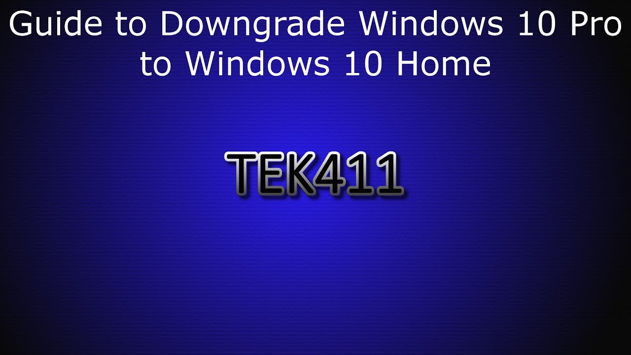 Guide to Downgrade Windows 10 Pro to Windows 10 Home Edition