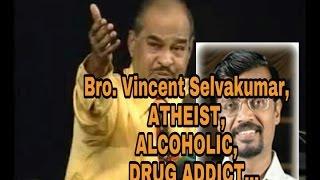 Bro. Vincent Selvakumar, A Atheist(சகோ. வின்சென்ட் , ஒரு நாத்திகர்)