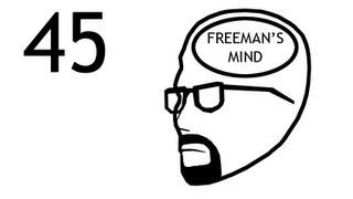 Freeman's Mind: Episode 45